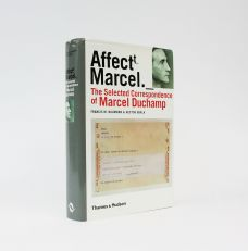 AFFECT MARCEL. The Selected Correspondence of Marcel Duchamp.